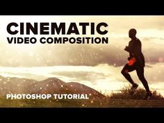 Photoshop: Cinematic Video Composition - YouTube
