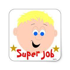 Super Job Sticker  2 sold http://www.zazzle.com/kapskids?rf=238398084631009769