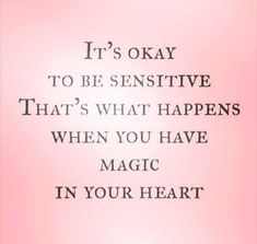 """Highly sensitive people are too often perceived as weaklings or damaged goods. To feel intensely is not a symptom of weakness,… Quotes Mind, Quotes Thoughts, True Quotes, Qoutes, Quotes Quotes, Pink Quotes, I Love You Quotes, Love Yourself Quotes, Healing Quotes"
