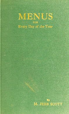 Menus for every day of the year : with 828 recipes Retro Recipes, Old Recipes, Vintage Recipes, Cookbook Recipes, Cooking Recipes, Recipies, Frugal Recipes, Grandma Cooking, Depression Era Recipes