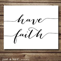Printable quote, Have faith, Christian art printable typography, printable art, Bible verse print - INSTANT DOWNLOAD
