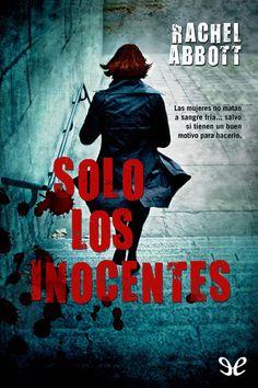 'Solo los inocentes', Rachel Abbott. Trama inverosímil protagonizada por personajes improbables en situaciones deficientemente recreadas
