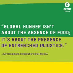 This is obvious in the way in which we debate the causes and cures of poverty in the U. And yet we throw enough food every year to feed the hungry in the world. This truly represents injustice and an absence of biblical justice. Social Change, Social Work, World Hunger, Social Justice, Change The World, Favorite Quotes, Quotations, Politics, Peace