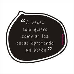 """""""Sometimes I want to change the things pushing just one button.""""  Si, ya se, pero hoy es uno de esos días que me pesan los pensamientos y quisiera tener un botoncito que lo cambie todo, sin hacer mucho esfuerzo...  #Motivación #Inspiración #Art #Venezuela #español #castellano #ansiedad #mentalhealth #anxiety #anxious #Depression #Depresión #Life #Strong #Voluntad #Fuerte #Cry #Sad #Breathe #Teen #Adolescencia #Focus #FocusInPositive #Positivo #Changes"""
