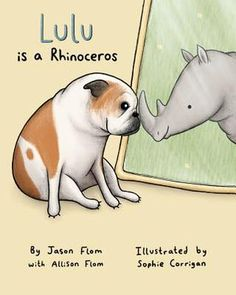 Lulu Is A Rhinoceros Target Exclusive by Jason Flom and Allison Flom (Hardcover). Abc Good Morning America, Thing 1, Books 2018, Rhinoceros, Early Literacy, Kids Boxing, Me As A Girlfriend, Spirit Animal