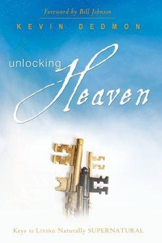 Unlocking Heaven: Keys to Living Naturally Supernatural by Bill Johnson, Really good read.  Loved it!