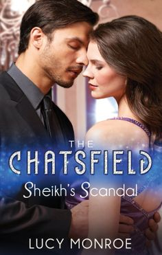Amazon.com: Mills & Boon : Sheikh's Scandal (The Chatsfield) eBook: Lucy Monroe: Kindle Store