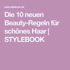 Die 10 neuen Beauty-Regeln für schönes Haar | STYLEBOOK