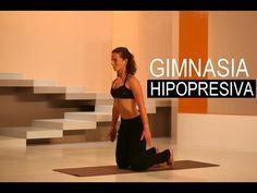 GIMNASIA HIPOPRESIVA - EJERCICIOS HIPOPRESIVOS - YouTube