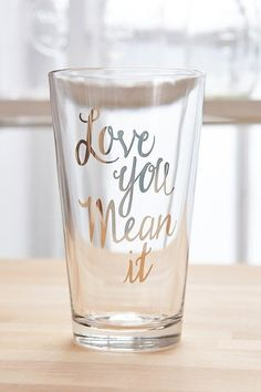 'love you, mean it,' Pint Glass