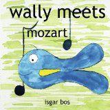 wally meets mozart (Paperback)By Isgar Bos