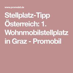 Stellplatz-Tipp Österreich: 1. Wohnmobilstellplatz in Graz - Promobil Camping, Graz, Rv, Tips, Campsite, Campers, Tent Camping, Rv Camping