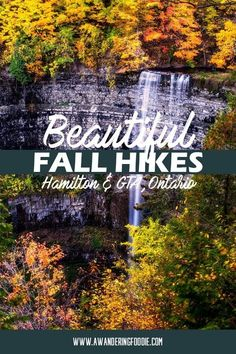 Best fall hikes in Hamilton GTA area of Ontario. The complete guide to autumn foliage viewing in Hamilton area near Toronto. Fall colors hikes in the Toronto area. Vancouver, Quebec, Toronto, Canadian Travel, Visit Canada, Travel Guides, Travel Tips, Travel Abroad, Best Hikes