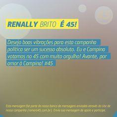 #MensagemPorAmorACampina enviada através do site http://romero45.com.br/ Obrigado pela confiança do seu voto, Renally.
