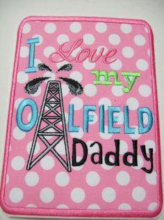 Iron On Applique  I Love My Oilfield Daddy by bigblackdogdesigns, $8.50 Oilfield Trash, Oilfield Wife, Drilling Rig, Oil Field, Oil Rig, Sun Shine, Iron On Applique, Love My Husband, Babies Stuff