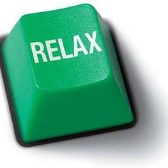 RELAX  ( i wish it would be that easy, you...little green button! )