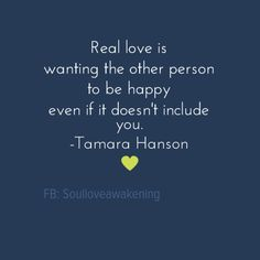 Real love, the unconditional kind, is about wanting the other person to be happy, even if you aren't part of the equation. Real Love, Awakening, Equation, Inspire, Happy, Ser Feliz, Equality, Being Happy