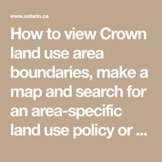 How to view Crown land use area boundaries, make a map and search for an area-specific land use policy or amendment online. Use the Crown Land Use Policy Atlas Make A Map, How To Make, Land Use, The Crown, The Places Youll Go, Landing, Search, Camper Van, Public