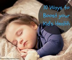Are your kids constantly sick every winter? Here are 10 simple tips to boost your kid's health mentally and physically.