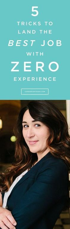 Navigating the twists and turns of your career is challenge enough, but what if you lack work experience? Use these tricks to prove you're the woman who aces challenges, regardless of background.