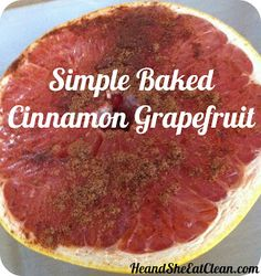 Clean Eat Recipe :: Simple Baked Cinnamon Grapefruit - He and She Eat Clean