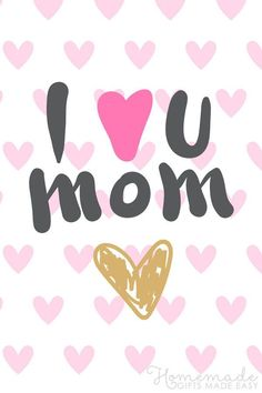 Mothers Day Quotes | I � U MOM. (Hearts background)