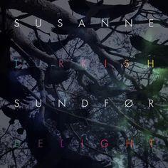 Susanne Sundfør - Turkish Delight Remixes EP