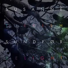 Susanne Sundfør - Turkish Delight Remixes EP