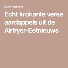 Echt krokante verse aardappels uit de Airfryer-Eetnieuws