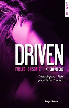 La Chronique des Passions: The Driven Trilogy, Tome 2 : Fueled - K. Bromberg