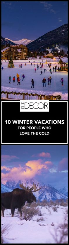 Take advantage of winter with these beautiful cold weather destinations.