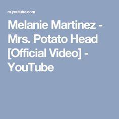 Melanie Martinez - Mrs. Potato Head [Official Video] - YouTube