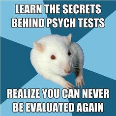 Haha! So true!!!--Or I can be evaluated, but will score really, really high!