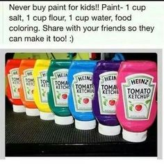 Home made paint : 1cup salt,1cup flour,1cup water & food coloring! Shake & your done!