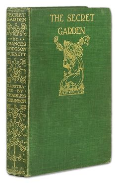 """The Secret Garden"" by Frances Hodgson Burnett; illustrated by Charles Robinson. William Heinemann, London, 1911"
