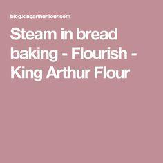 Steam in bread baking - Flourish - King Arthur Flour