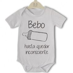 Body original para Bebé, Bebo hasta quedar inconsciente