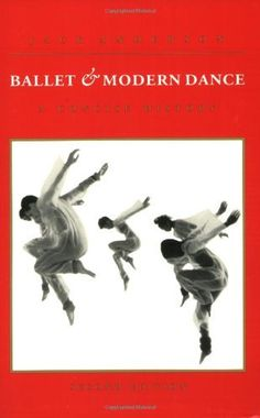 Ballet and Modern Dance: A Concise History by Jack Anderson. $21.25. Author: Jack Anderson. Publication: February 1, 1993. Publisher: Princeton Book Company; 2 Sub edition (February 1, 1993)