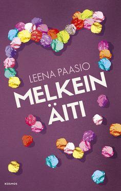 Leena Paasio: Melkein äiti Literature, Reading, Books, Literatura, Libros, Book, Reading Books, Book Illustrations, Libri