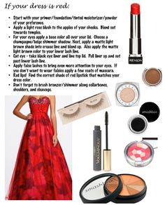 Makeup if your dress is red                                                                                                                                                                                 More