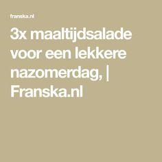 3x maaltijdsalade voor een lekkere nazomerdag,   Franska.nl