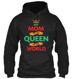Mother's Day T Shirt | My Mom Is A Queen Black Sweatshirt Front