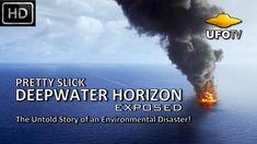 UFOTV Presents PRETTY SLICK: THE BP DEEPWATER HORIZON ENVIRONMENTAL COVERUP