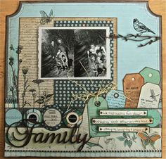 Family...a nice balance of warm and cool colors with a mixture of patterned papers imparts an understated liveliness. Really like the clustered use of tags and dramatic bird, butterfly and flower silhouettes.