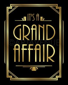 """Gatsby Party Decor Printable Sign """"It's A Grand Affair"""" Roaring Twenties, Art Deco Party Supplies - Black and Gold - Great Gatsby Motto, Great Gatsby Prom, Great Gatsby Themed Party, Gatsby Wedding, 1920s Party Themes, Great Gatsby Party Decorations, Wedding Art, Wedding Decorations, Roaring Twenties Party"""