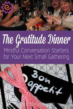 We've got some mindful conversation starters that will turn your gathering into a gratitude dinner