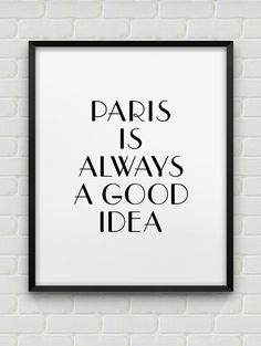 printable paris is always a good idea poster // instant download print // black and white romantic home decor // printable paris poster
