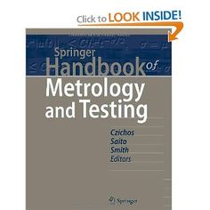 Springer handbook of metrology and testing / Horst Czichos, Tetsuya Saito, Leslie Smith (eds.)