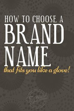 Learn from 25 top badass brand building pros how to choose a brand name for your business, product, or book to make sure it fits you like a glove!