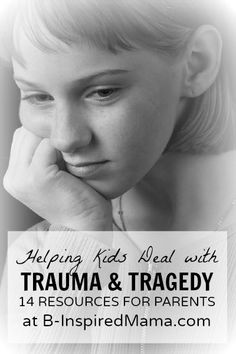 Here are 14 resources to help children deal with trauma and tragedy.